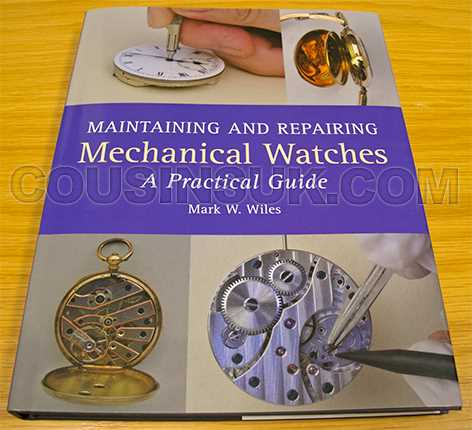 Maintaining and Repairing Mechanical Watches : A Practical Guide