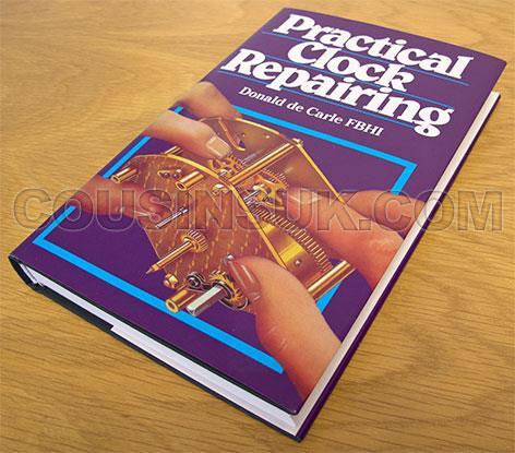 Practical Clock Repair By Donald De Carle
