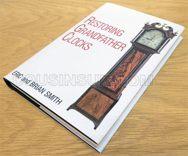 Restoring Grandfather Clocks By Eric & Brian Smith