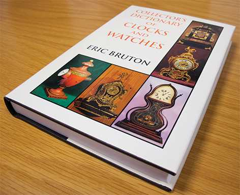 Collectors Dictionary Of Clocks & Watches By Eric Bruton