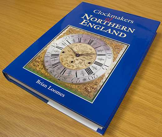 Clockmakers of Northern England By Brian Loomes