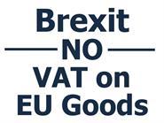 Brexit - No VAT & No Duty